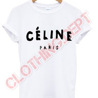 celine paris t shirt celine celfie vogue trend swag dope mean girls more issues morning person unisex all colours new swag