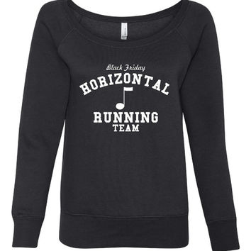 Fantastic Black Friday Shirt Horizonal Running Team ladies Wide Neck Sweatshirt Great Gift Idea for Pitch Perfect fat Amy Fans Black Friday
