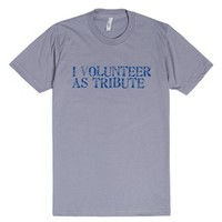 I volunteer as tribute-Unisex Slate T-Shirt