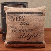 Every Little Thing Is Gonna Be Alright! - French Flea Market Burlap Accent Throw Pillow - 8-in x 8-in