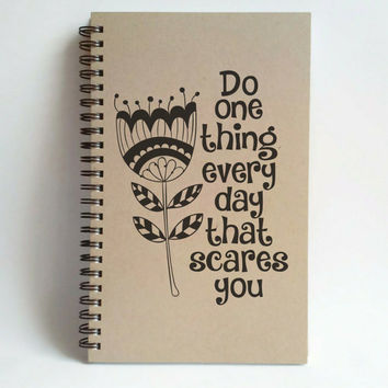 Do one thing every day that scares you, 5x8 writing journal, custom spiral notebook brown kraft memory book, sketchbook, inspirational