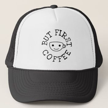 But First Coffee Trucker Hat
