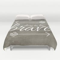 Dare to be Brave Duvet Cover by Mockingbird Avenue