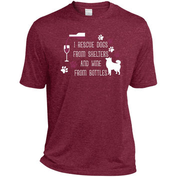 I Rescue Dogs From Shelters And Wine From Bottles  TST360 Sport-Tek Tall Heather Dri-Fit Moisture-Wicking T-Shirt