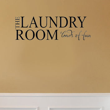 Laundry room Loads of fun Vinyl Wall Decal Sticker Art