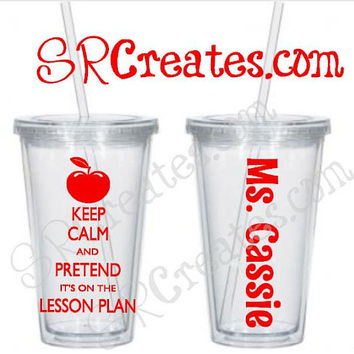 Keep Calm and Pretend It's On The Lesson Plan - 16  or 20 oz. Tumbler
