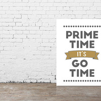 """Typography Poster """"Prime Time It's Go Time"""" Motivational Inspirational Creative Quote Happy Print Wall Home Decor"""