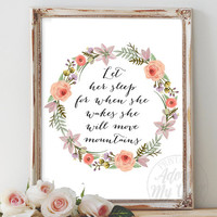 Let Her Sleep For When She Wakes She Will Move Mountains, Girls Room Decor, Baby Girl Gift, Nursery Print, Pink, Wall Art, Instant Download