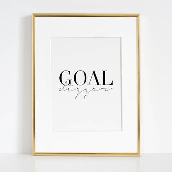 GOAL DIGGER SIGN,Gift For Boss,Like A Boss,Success Quote,Business Women Gift,Printable Art,Modern Art,Girls Room Decor,Office Decor,Girly