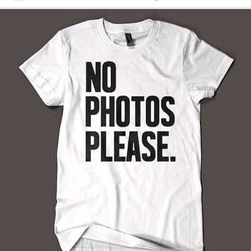 NO PHOTOS PLEASE TSHIRT