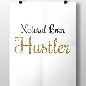 "Printable Quote, ""Natural Born Hustler"" Ava. For Instant Download Product Code: MP-2895"