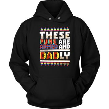 Funny Dad Joke These Puns Are Armed and Dadly Hoodie