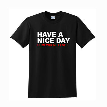 have a nice day  t-shirt unisex adults