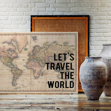 "VINTAGE WORLD MAP ""Let's Travel the World"" Printable Art Print Explore Let's Adventure Together Go Explore Go See the World Vintage Worl Map"