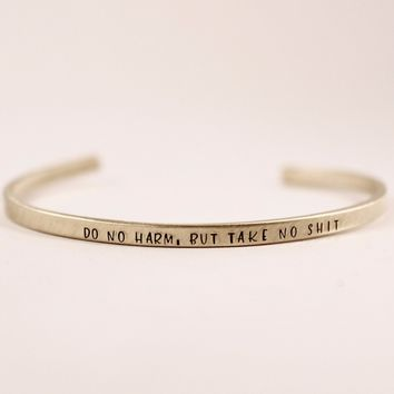 """Do no harm, but take no shit"" Skinny Cuff Bracelet"