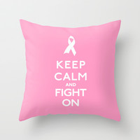 Keep Calm and Fight On Breast Cancer ribbon pink Throw Pillow by RexLambo