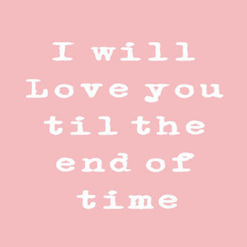 Nursery Print   I will love you  Typography Art Print by MursBlanc