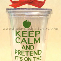 KEEP CALM and pretend it's on the lesson plan Acrylic Tumbler
