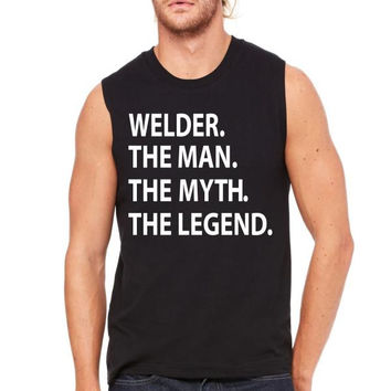 welder the man the myth the legend Muscle Tank