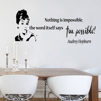 Nothing is impossible Audrey Hepburn Quote Wall Decals - Wall Vinyl Decal - Interior Home Decor - Housewares Art Vinyl Sticker   L586