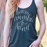 Always Stay Humble and Kind | Essential Racerback Tank