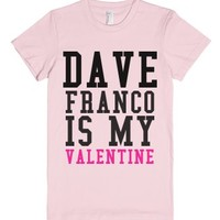 Dave Franco Is My Valentine-Female Light Pink T-Shirt