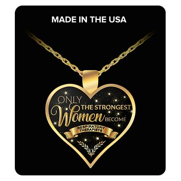 Respiratory Therapist Jewelry Respiratory Therapist Gifts for Women - Only the Strongest Women Become Respiratory Therapists Gold Plated Pendant Charm Necklace