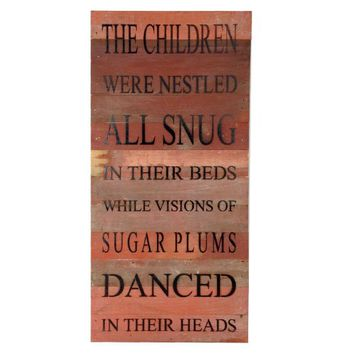 The Children Were Nestled All Snug In Their Beds While Visions Of Sugar Plums Danced In Their Heads - Reclaimed Wood Art Sign - 24-in x 12-in