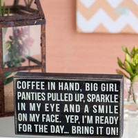 COFFEE IN HAND 9X5 PLAQUE