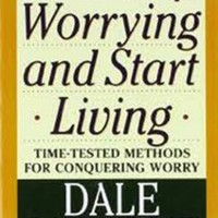 How to Stop Worrying and Start Living : Dale Carnegie : 9780671733353