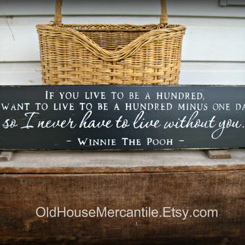 If you Live to be a Hundred - Winnie the Pooh -- Painted Wooden Sign