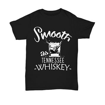 Smooth As Tennessee Whiskey T-Shirt