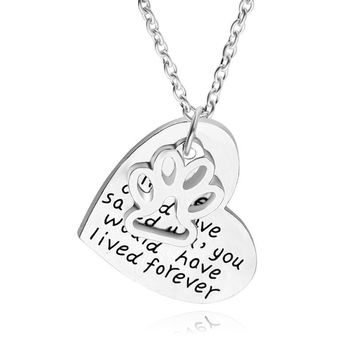 if love could have saved you ,you would have lived forever New Fine Silver Dog Paw Print Heart Pendant Necklace Pet Animal foot