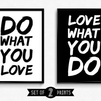 Inspirational quote, Quote print, Quote art, Motivational print, Wall art quotes, Love what you do, Do what you love, Poster quote, Quotes