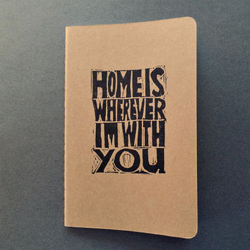 moleskine notebook - home is wherever i'm with you, pocket notebook, journal, lino cut, song lyrics, valentines day gift for him, for her