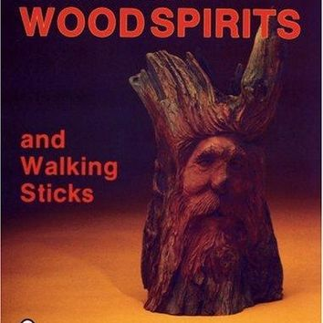 Tom Wolfe Carves Wood Spirits and Walking Sticks (Schiffer Book for Woodcarvers) (Paperback)