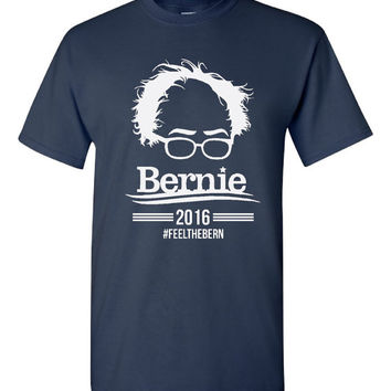 Bernie 2016 #feelthebern, Election T Shirt Bernie Sanders Democratic President Candidate Campaign Support Ladies & Mens (Unisex) Sizes