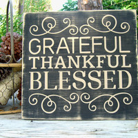 Grateful Thankful Blessed Sign,Gifts under 50,Thanksgiving Housewarming,Teachers Gift,Blessed Home Decor Sign,Signs with Quote,Kitchen Sign