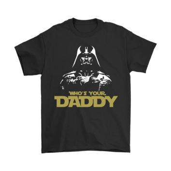 PEAPINY Who's Your Daddy Darth Vader Star Wars Shirts
