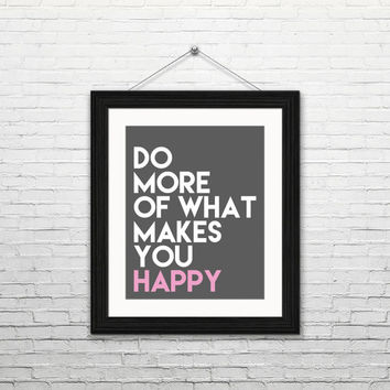 Do more of what makes you happy, 8x10 digital download, typography print, pink white grey, home decor, modern, instant print, printable