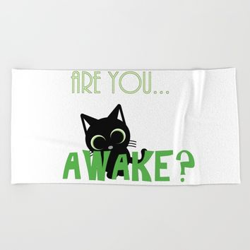 Are you AWAKE Funny cat clipart, animals lover shirt, pet person, sweet kitten, green big eyes Beach Towel by Peter Reiss