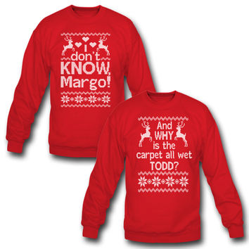 And WHY is the carpet all wet TODD? – I Dont Know, Margo! crewneck sweatshirt
