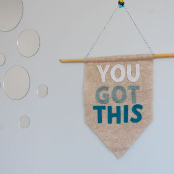 You Got This Banner, Banner Wall Flag, Positive Affirmation Sign, Gift for Her, Decorative Sign, Bedroom Art, Photo Prop, Typography Quote