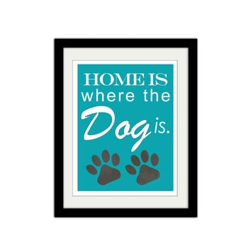 """Home is where the Dog is. Pet Poster. Pet Love. Paw Prints. Simple and Modern 8.5x11"""" Print"""