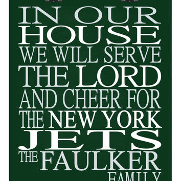 In Our House We Will Serve The Lord And Cheer for The New York Jets personalized print - Christian gift sports art - multiple sizes