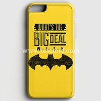 What'S The Big Deal With Batman Iphone 6 Plus/6S Plus Case | Aneend