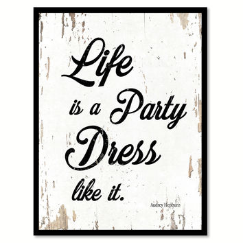 Life Is A Party Dress Like It Audrey Hepburn Quote Saying Framed Canvas Print Gift Ideas Home Decor Wall Art 111562 White