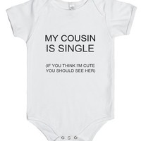 My Cousin Is Single-Unisex White Baby Onesuit 00