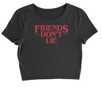 Friends Don't Lie Cropped T-Shirt