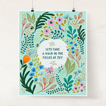 Floral botanic art print Inspirational print Whimsical garden illustration wall art Nature Rustic Fields of Joy quote Nursery art boho decor